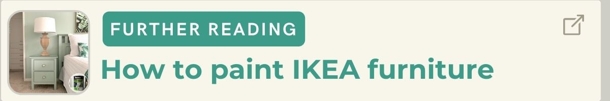 Further reading: How to paint IKEA furniture