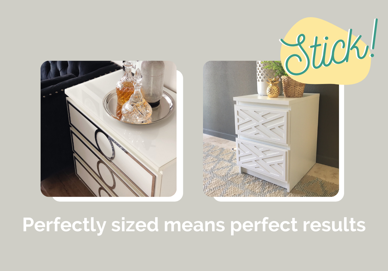 Styl-Panels are perfectly sized for IKEA Malm