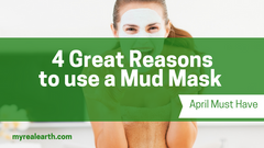 4 Reasons to use a Mud Mask