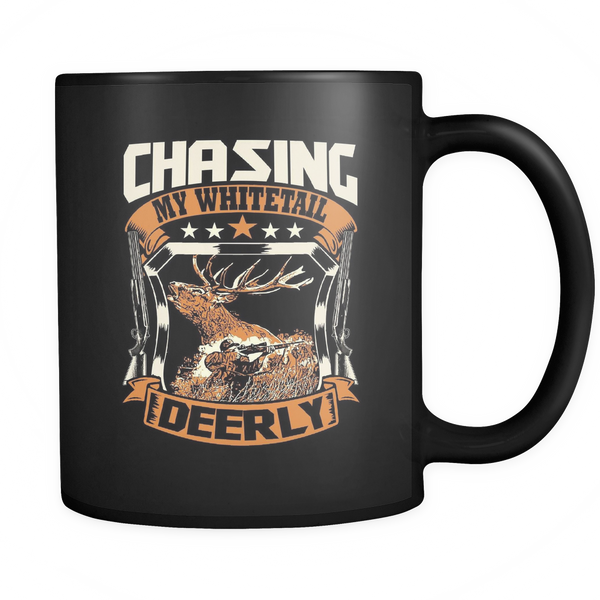 """Chasing My Whitetail Deerly"" CUSTOM Hunting Coffee Mug - groovy-grabz"