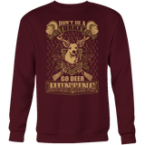"""Don't Be A Turkey"" CUSTOM Hunting Crewneck Sweatshirt - groovy-grabz"