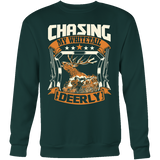 """Chasing My Whitetail Deerly"" CUSTOM Hunting Sweatshirt"