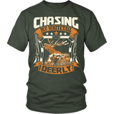 """Chasing My Whitetail Deerly"" CUSTOM Hunting T-Shirt"