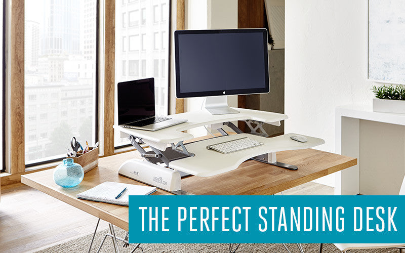 The Perfect Standing Desk