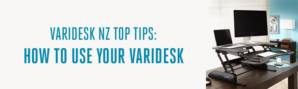 HOW TO USE YOUR VARIDESK