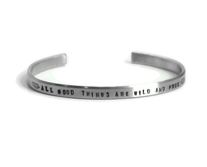 All Good Things Are Wild And Free Aluminum Cuff 1/4
