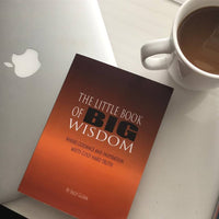 The Little Book of BIG Wisdom