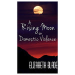A Rising Moon on Domestic Violence