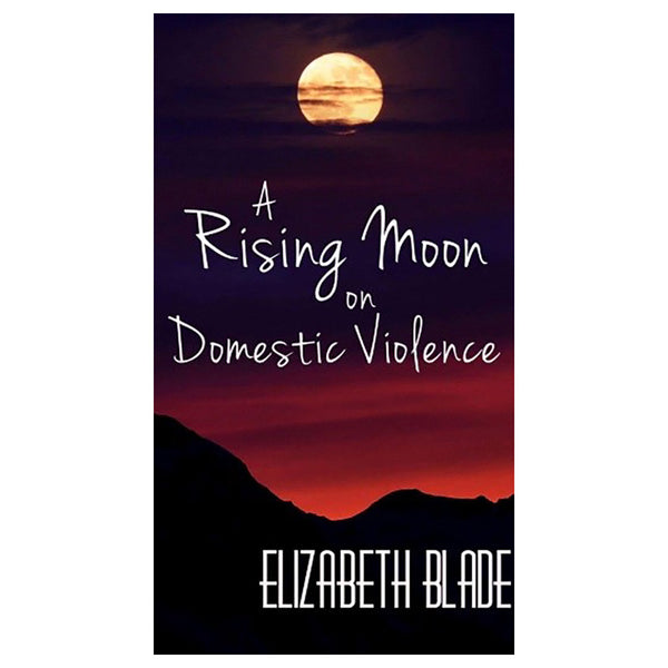 A Rising Moon on Domestic Violence eBook