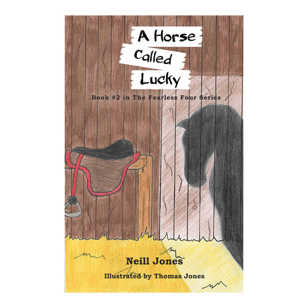A Horse Called Lucky - Book Two of The Fearless Four stories