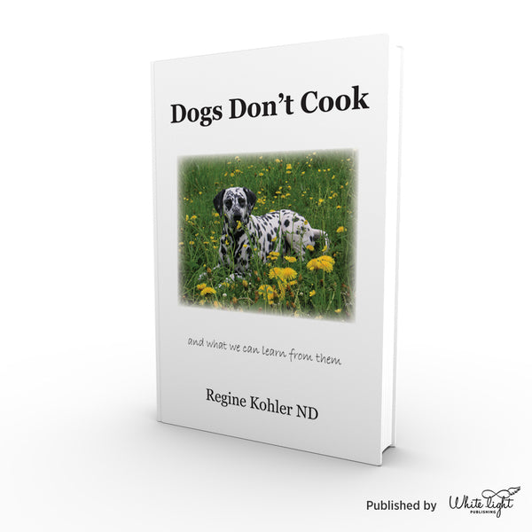 Dogs Don't Cook and what we can learn from them | Regine Kohler - Pre-Order