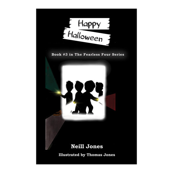 Happy Halloween - Book Three of The Fearless Four stories