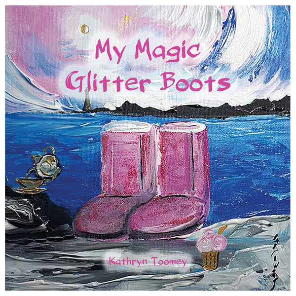 My Magic Glitter Boots - Kathryn Toomey