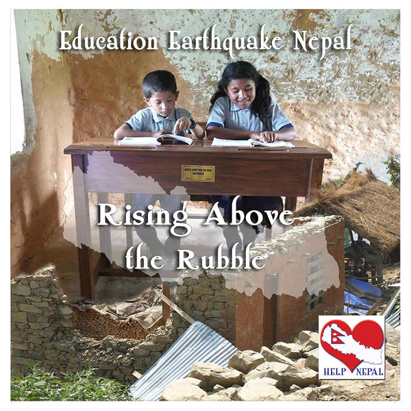 Rising Above the Rubble - Education Earthquake Nepal