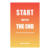 Start With The End - Miriam Indries