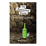 The Mysterious Bottle - Book One of The Fearless Four stories