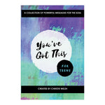You've Got This (For Teens) - A collection of powerful messages for the soul