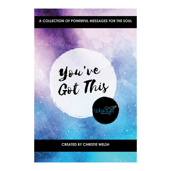 You've Got This - A collection of powerful affirmations for the soul