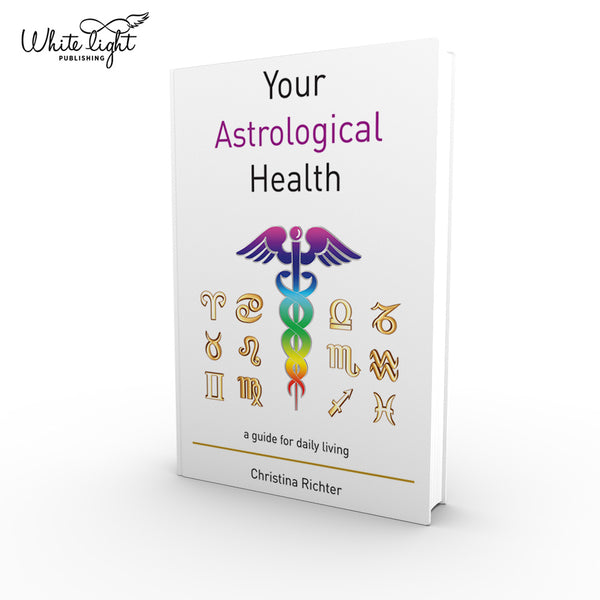 Your Astrological Health - PRE-ORDER | Christina Richter