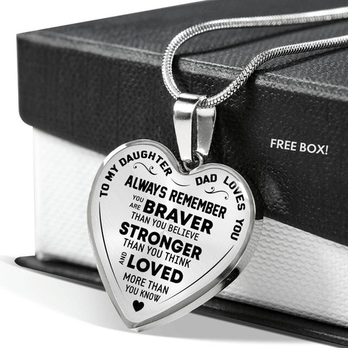 To My Daughter - Dad Loves You - Always Remember You Are Braver (Silver)