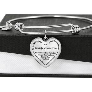 To My Daughter ~ Always Remember That Daddy Loves You Bangle