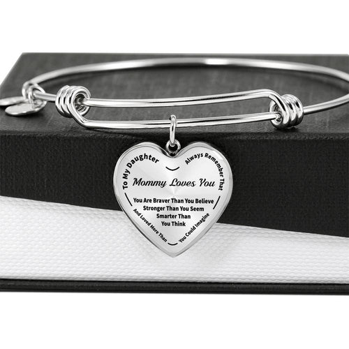 To My Daughter ~ Always Remember That Mommy Loves You Bangle