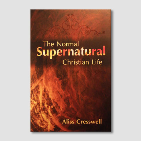 The Normal Supernatural Christian Life