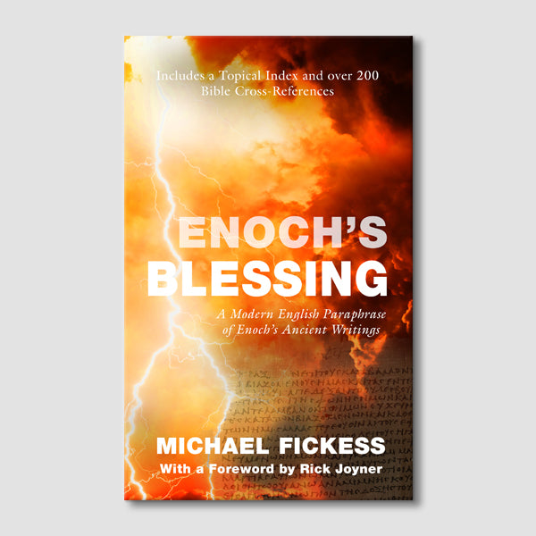 Enoch's Blessing: A Modern English Paraphrase of Enoch's Ancient Writings (Updated Edition)