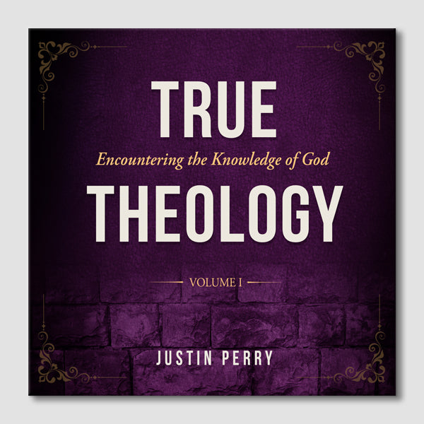 True Theology: Encountering The Knowledge of God