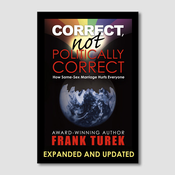 Correct, Not Politically Correct: Expanded and Updated