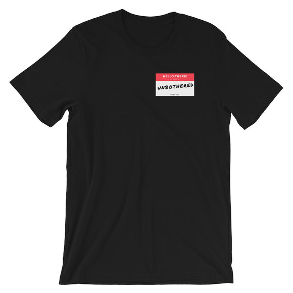 Unbothered: Short-Sleeve Unisex T-Shirt