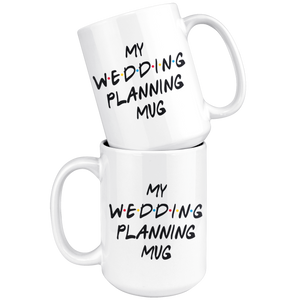 My Wedding Planning Coffee Mug (15 oz)