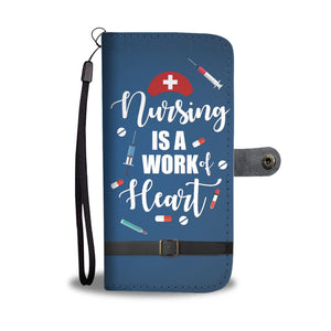 Nursing Is A Work Of Heart Phone Wallet Case