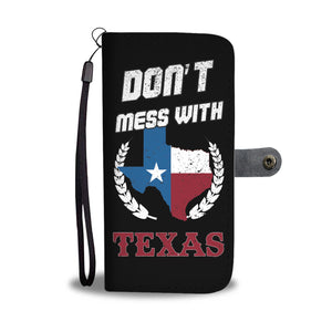 Don't Mess With Texas Phone Wallet Case - Freedom Look