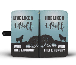 Live Like A Wolf Phone Wallet Case
