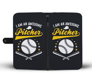 I'm An Awesome Pitcher Phone Wallet Case