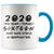 Sixteen (Custom Age) Birthday Stuck In Pandemic Quarantine 2020 Colored Coffee Mug