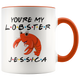 Personalized You're My Lobster Jessica Colored Mug (11 oz)