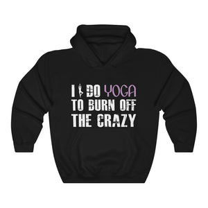 Gym Aerobic Yoga Workout Unisex Hoodie Burn Off The Crazy Hooded Sweatshirt