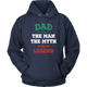Dad The Man The Myth The Legend Unisex Hoodie - Freedom Look