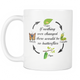 If Nothing Ever Changed There Would Be No Butterflies, Butterfly Life Cycle, Great Quote Mug (11 oz) - Freedom Look