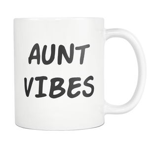 Aunt Vibes Mug - Best Auntie Ever Coffee Mug - Best Bucking Aunt - Great Gift For Your Aunt (11 oz) - Freedom Look
