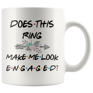 Does This Ring Make Me Look Engaged Coffee Mug (11 oz) - Freedom Look