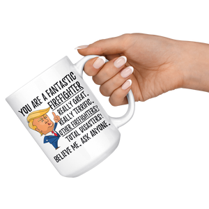 Funny Fantastic Firefighter Trump Coffee Mug (15 oz)