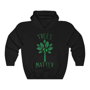Trees Matter - Environmental Support Unisex Hoodie Hooded Sweatshirt