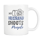 My Husband Shoots People Coffee Mug - Unique Gifts For Professional Photographer - Photography Related Gifts - Birthday Gift For Him (11 oz)