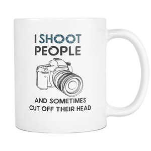 Photographer Coffee Mug - Photography Gag Gifts - Unique Funny Gift For Him Or Her - Photography Related Gifts - I Shoot People With My Camera (11 oz)