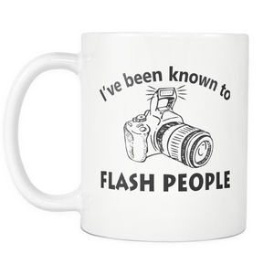 Photographer Coffee Mug - Photography Gag Gifts - Unique Funny Gift For Him Or Her - I Flash People With My Camera - Photography Related Gifts (11 oz)