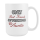 Only The Best Friends Get Promoted To Aunt Mug - Worlds Greatest Auntie - Great Gift For Your Best Friend, Who is Gonna Be Aunt (15 oz)