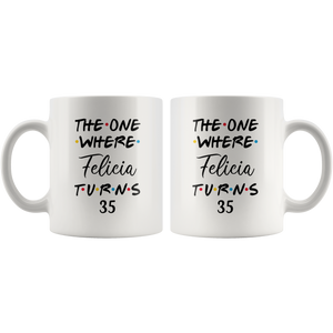 Felicia 35th Birthday Coffee Mug (11 oz)